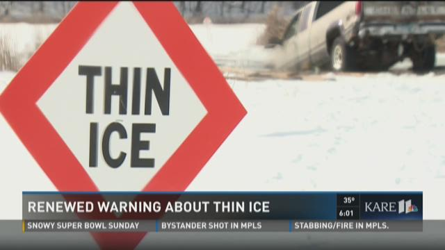 Renewed warning about thin ice
